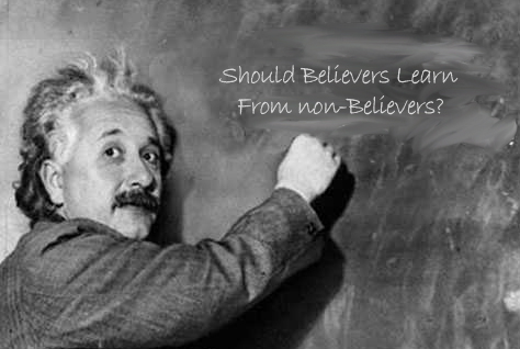 Is there anything believers can learn from non-believers?
