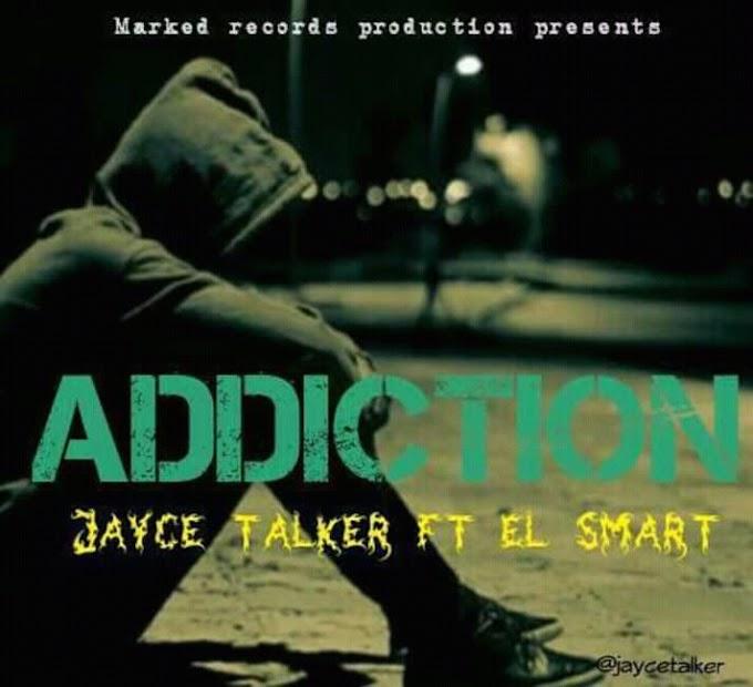 [Music] Jayce Talker ft El Smart - Addiction