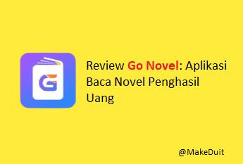 Go Novel: Aplikasi Baca Novel Penghasil Uang