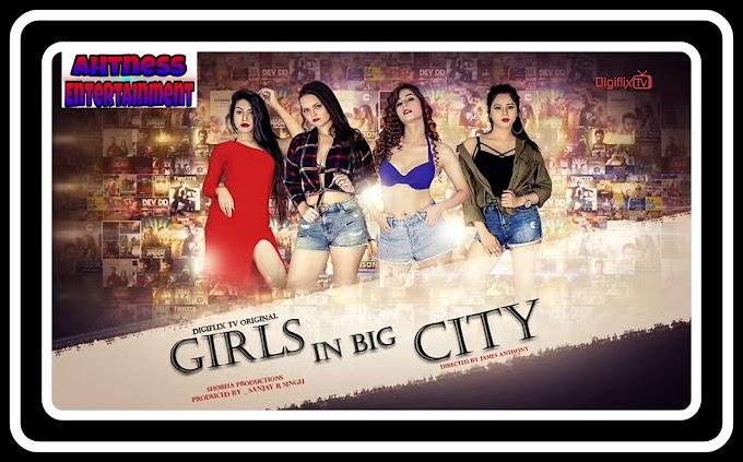 Girls In Big City (2021) - DigiflixTV Originals Hindi Short Film