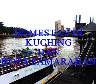 Senarai Homestay di Kuching dan Kota Samarahan