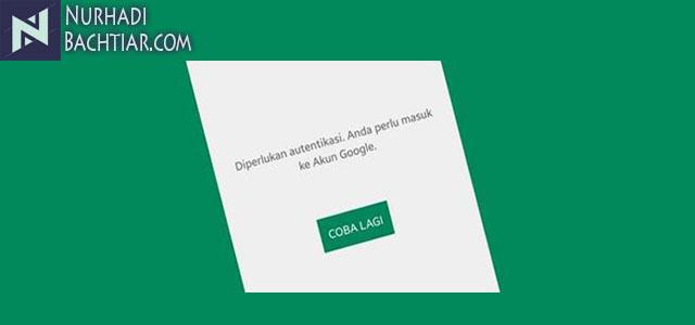 Cara Mengatasi Diperlukan Autentikasi Anda Perlu Masuk ke Akun Google