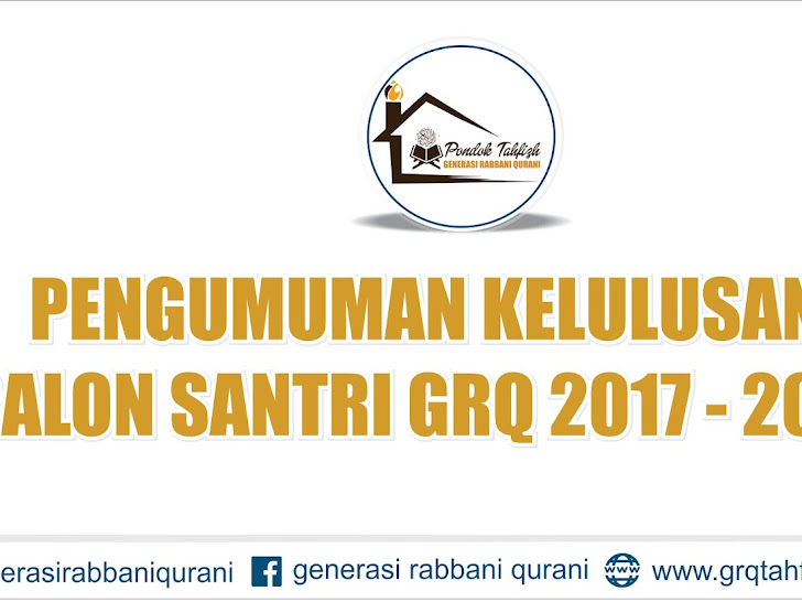 Pengumuman Kelulusan Calon santri GRQ 2017-2018 ( khusus Ikhwan )