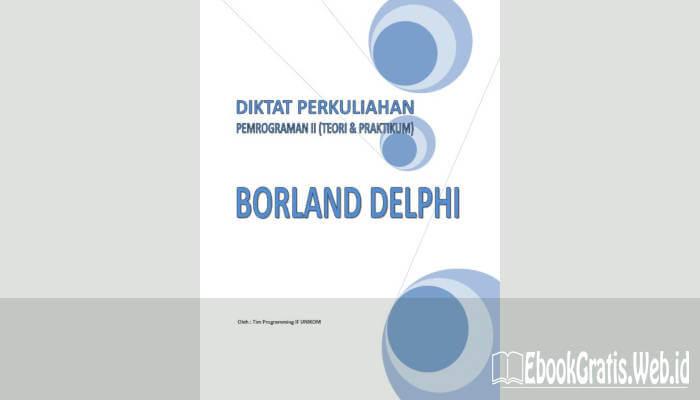 Ebook Dasar Dasar Pemograman Borland Delphi