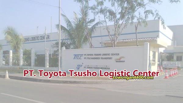 Lowongan Kerja Terbaru PT. Toyota Tsusho Logistic Center