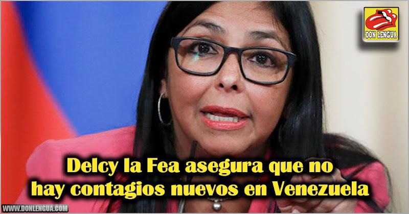 Delcy la Fea asegura que no hay contagios nuevos en Venezuela