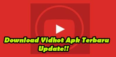 Cara, Download, Instal, VidHot, Apk, Terbaru, Android, iPhone, versi, baru, mod,