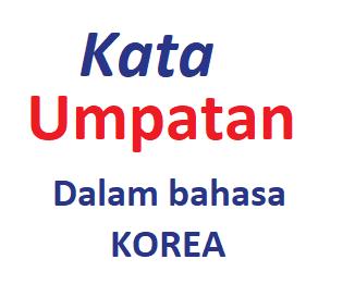 Kata Umpatan Dalam Bahasa Korea