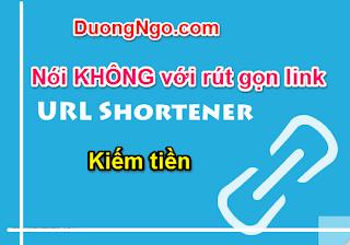 Noi-KHONG-voi-rut-gon-link-kiem-tien