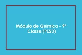 Módulo de Química - 9ª Classe (PESD)