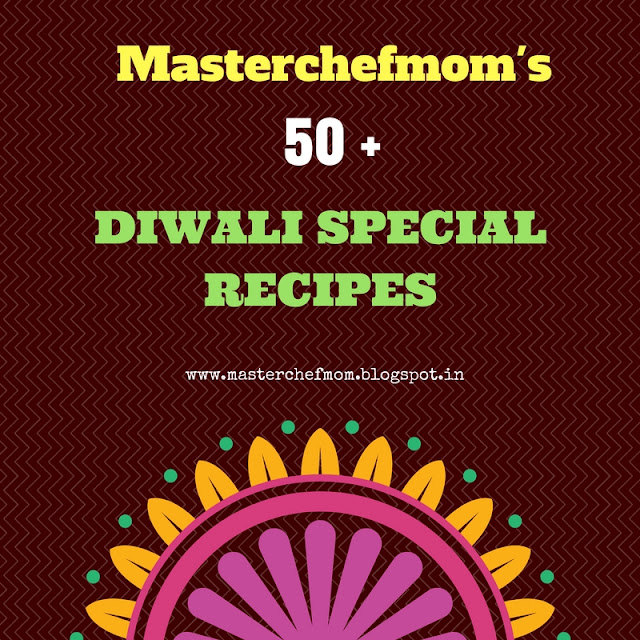 Diwali 2016   Special Diwali Sweets and Snacks Recipes by Masterchefmom