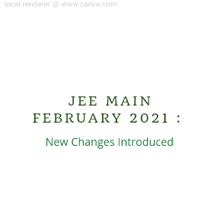 JEE Main February 2021 : New Changes Introduced