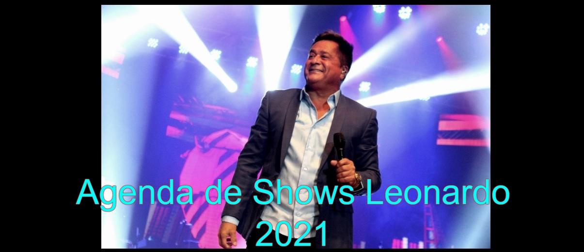 Agenda Shows Leonardo 2021 Próximos Shows do Cantor - Ingressos e Locais Apresentações