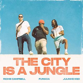 Richie Campbell x Julinho Ksd & Fumaxa - The City is a Jungle