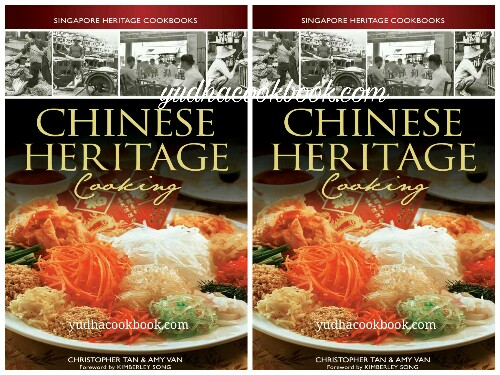 Chinese heritage cooking singapore heritage cookbooks yudhacookbook chinese heritage cooking singapore heritage cookbooks forumfinder
