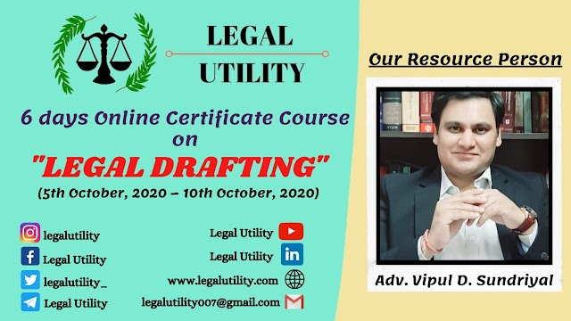 [Online] 2nd Edition of 6 days Certificate Course on Legal Drafting by Legal Utility [Register by 3 October 2020]