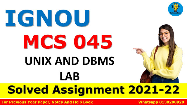 MCS 045 UNIX AND DBMS LAB Solved Assignment 2021-22