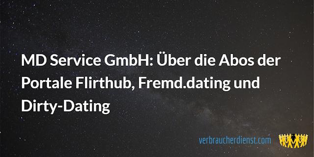 Titel: MD Service GmbH: Über die Abos der Portale Flirthub, Fremd.dating und Dirty-Dating