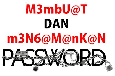 tutorial Cara Membuat dan Mengamankan Password yang kuat