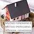 Mutui Ipotecari e Mutui Fondiari: Differenze e Convenienza
