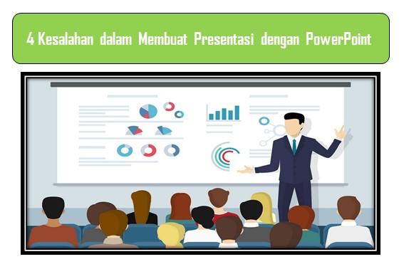 4 Kesalahan yang Harus Dihindari dalam Membuat Presentasi ...