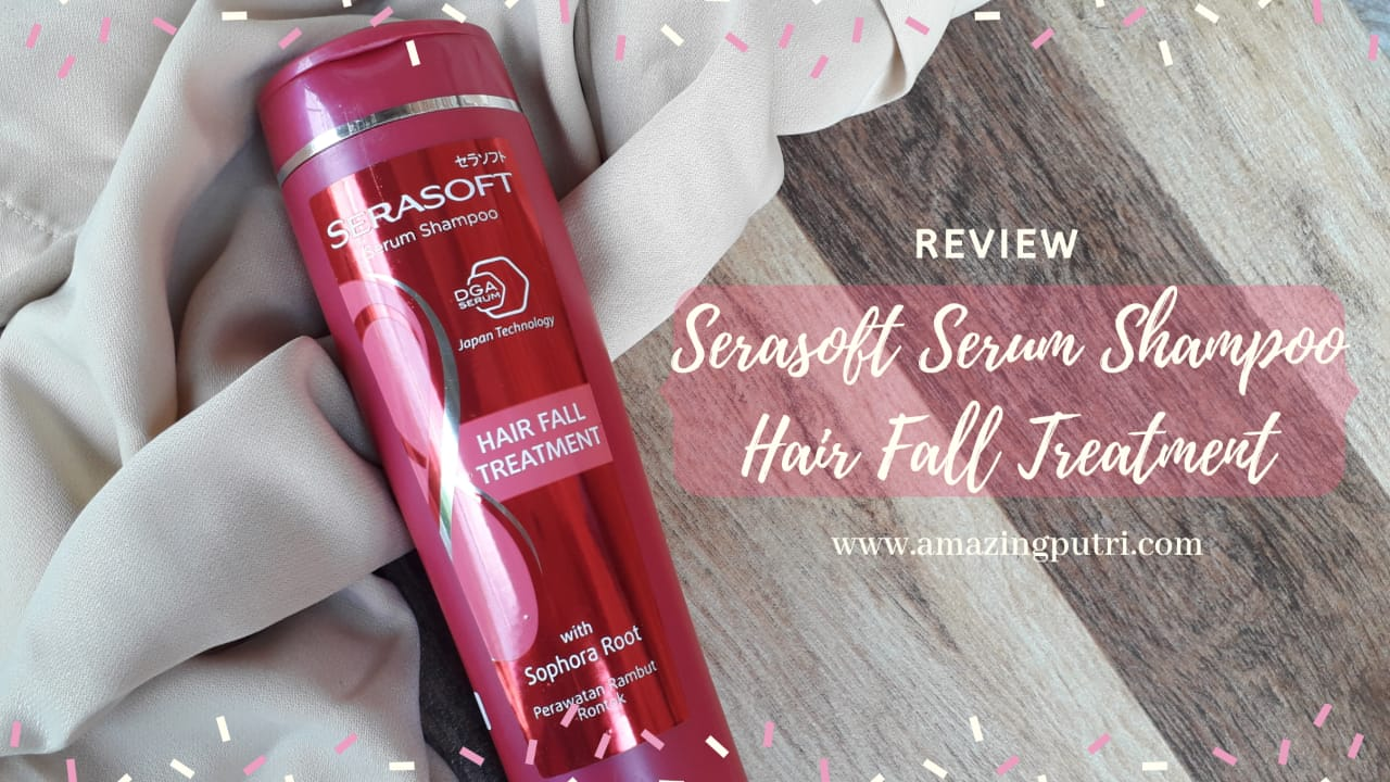 Review Shampoo Serasoft Rambut Rontok