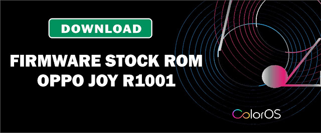 Download Firmware Stock ROM Oppo Joy R1001