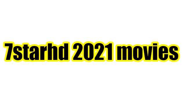 7starhd 2021 movies