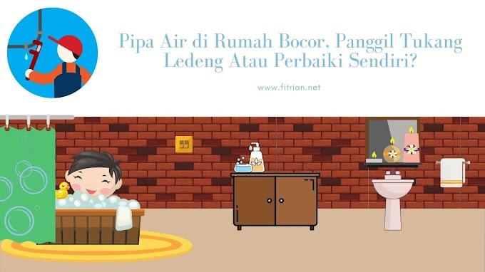 Pipa Air di Rumah Bocor, Panggil Tukang Ledeng Atau Perbaiki Sendiri?