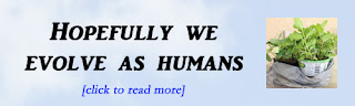 http://mindbodythoughts.blogspot.com/2013/04/hopefully-we-evolve-as-humans.html