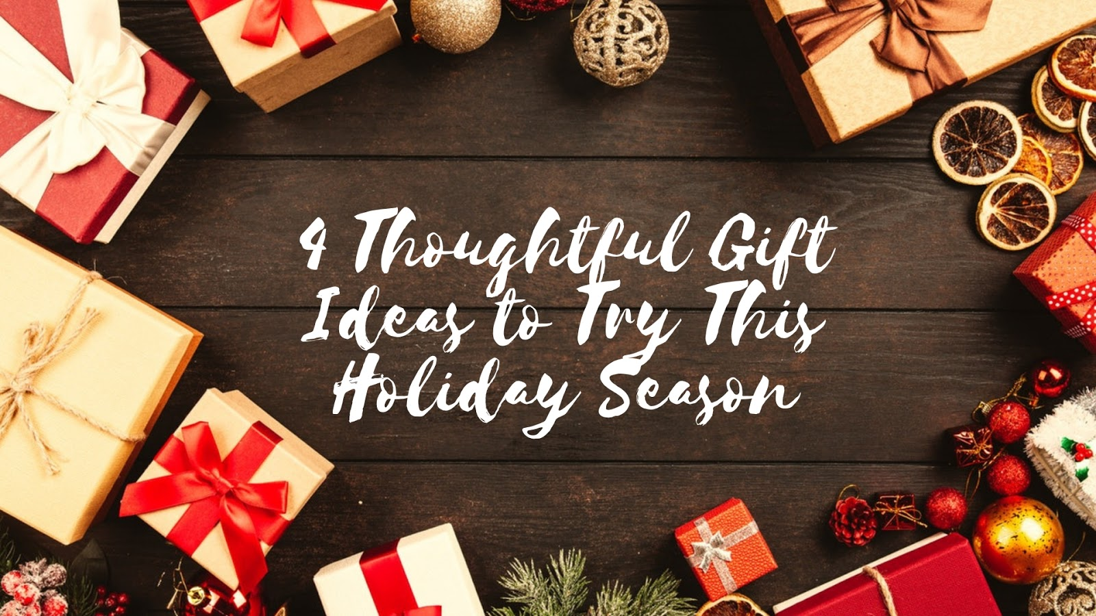 4 Thoughtful Gift Ideas to Try This Holiday Season - Rants and Raves ...