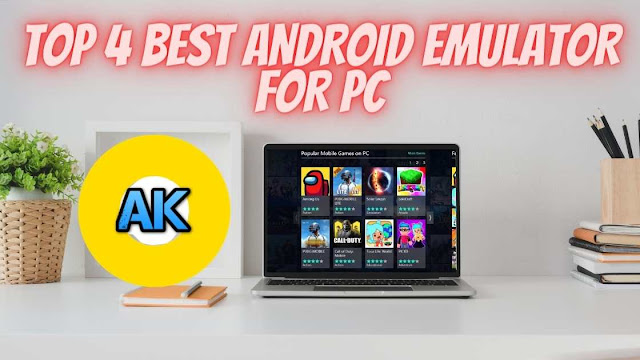 TOP 4 BEST ANDROID EMULATOR FOR PC