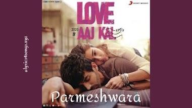 परमेश्वरा PARMESHWARA LYRICS – Love Aaj Kal