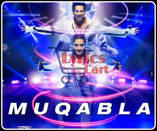 Muqabla-Street Dancer 3D Lyrics