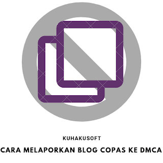 CARA MELAPORKAN ARTIKEL BLOG COPY PASTE KE GOOGLE DMCA