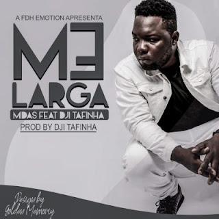 BAIXAR MP3 AQUI || ND Midas - Me Larga (feat. Dji Tafinha) || 2020