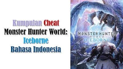 Kumpulan Cheat Monster Hunter World: Iceborne Bahasa Indonesia Lengkap