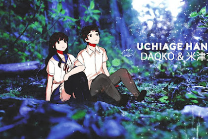 Lyrics and Video DAOKO×Kenshi Yonezu - Uchiage Hanabi