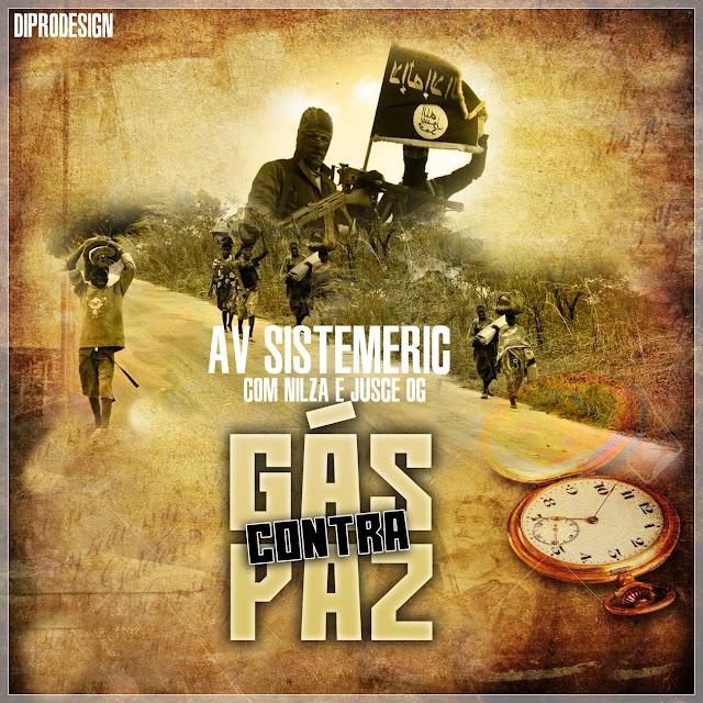 AV Sistemeric feat. Nilza & Jusce Og - Gás Contra Paz [Rap]