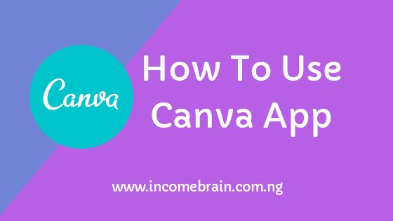 How To Use Canva App To Design Ebook Cover, Flyers And Banner Yourself (Video Tutorial)