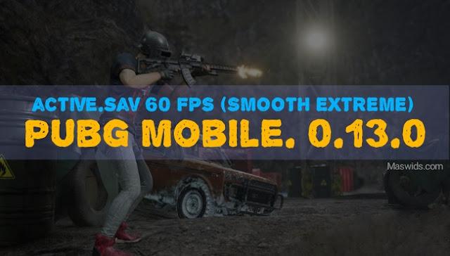 active.sav 60 fps pubg mobile 0.13.0