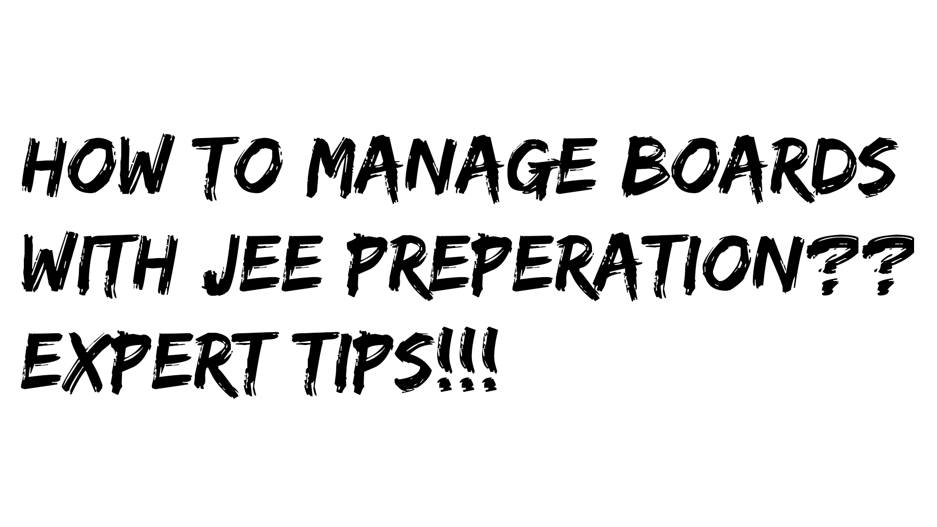 How to Manage Board Exam with JEE Mains/NEET by Experts