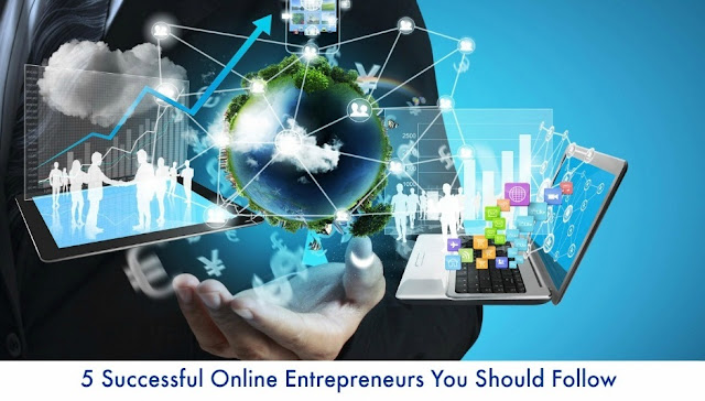 5 Successful Online Entrepreneurs You Should Follow