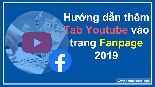 Hướng dẫn Cách thêm Tab Youtube vào Fanpage 2019
