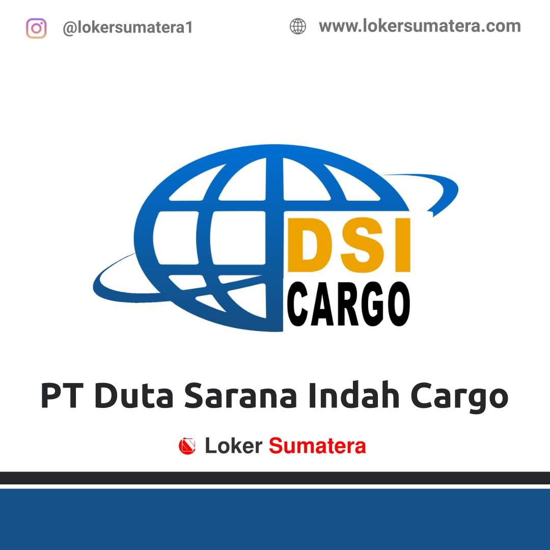 Lowongan Kerja Pekanbaru: PT Duta Sarana Indah Cargo (DSI Cargo) Januari 2021