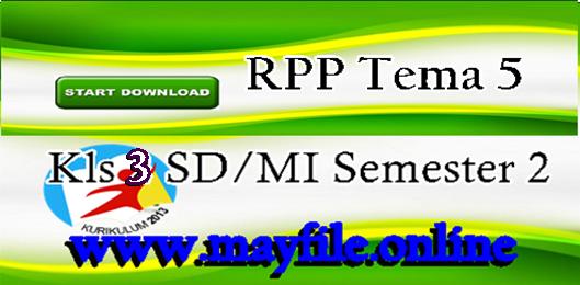 Download RPP Kelas 3 Tema 5 Semester 2