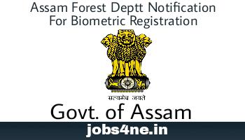 assam-forest-deptt-notification-for-biometric-registration