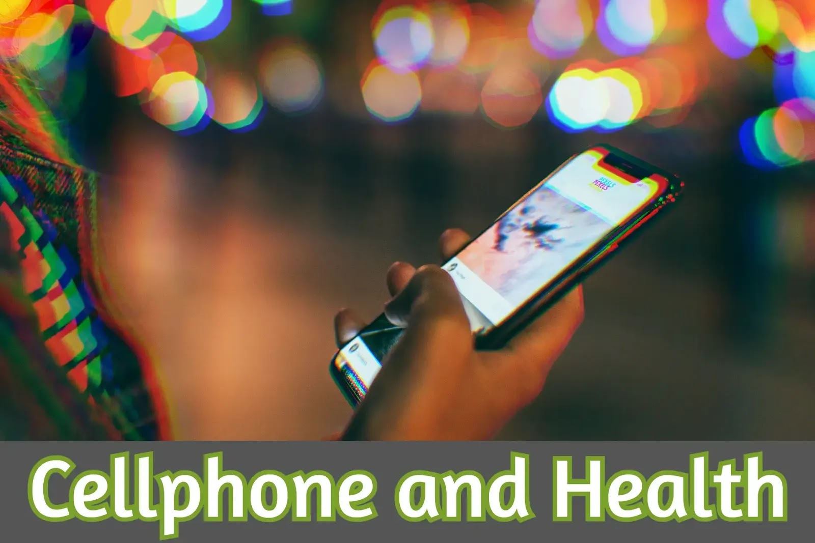 Cellphones and your Health | Full Details 2020