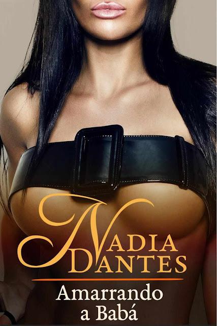 Amarrando A Babá - Nadia Dantes