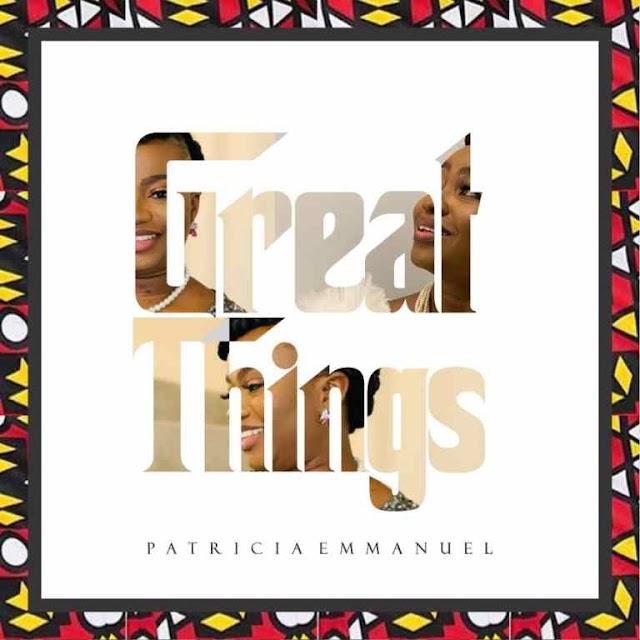 Patricia Emmanuel – Great Things